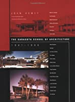 The Sarasota School of Architecture, 1941–1966 (The MIT Press)