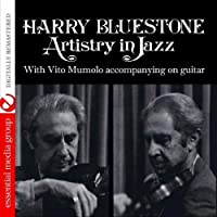 Artistry In Jazz (Digitally Remastered) by Harry Bluestone With Vito Mumolo (2012-05-04)
