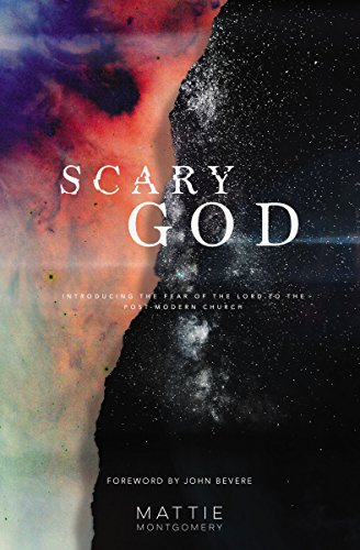 Scary God: Introducing the Fear of God to the Post-Modern Church