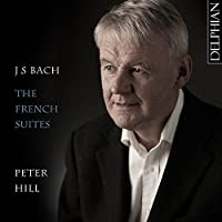 Bach: The French Suites by Peter Hill