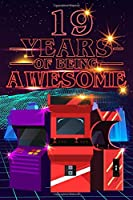 19 Years of Being Awesome: 70s 80s Arcade Game Cover Composition books Blank Lined Journal, Happy Birthday, Logbook, Diary, Notebook, Perfect Gift For Girls