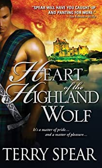 Heart of the Highland Wolf (Highland Wolf Book 1) by [Spear, Terry]