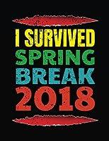 I Survived Spring Break 2018: Spring Break Gifts, Blank Sketchbook for Kids; Sketch, Draw and Doodle