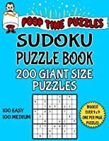 Poop Time Puzzles Sudoku Puzzle Book, 200 Giant Size Puzzles, 100 Easy and 100 Medium: One Gigantic Puzzle Per Letter Size Page