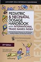 Pediatric & Neonatal Dosage Handbook With International Trade Names Index (Taketomo, Pediatric Dosage Handbook W/ International Trade N)