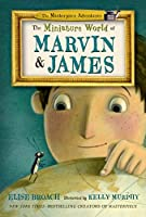 The Miniature World of Marvin & James (Masterpiece Adventures)