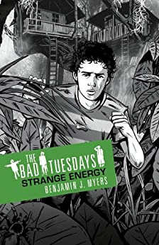 Strange Energy: Book 2 (Bad Tuesdays) by [Myers, Benjamin J.]