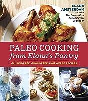 Paleo Cooking from Elana's Pantry: Gluten-Free, Grain-Free, Dairy-Free Recipes by Elana Amsterdam(2013-06-18)