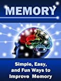 Memory: Simple, Easy, and Fun Ways to Improve Memory (English Edition)