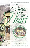 Stories for the Heart: The Second Collection: 110 Stories to Encourage Your Soul