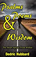 Psalms, Poems and Wisdom: The Heart Speaks from Within