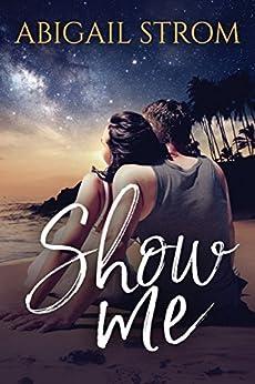 Show Me (A Love Me Novel) by [Strom, Abigail]