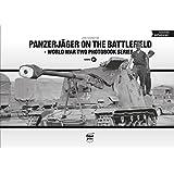 Panzerjaeger on the Battlefield (World War Two Photobook)