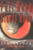 Full Moon-Bloody Moon: A Chase Dagger Mystery