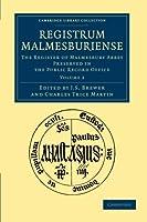 Registrum Malmesburiense: The Register of Malmesbury Abbey Preserved in the Public Record Office (Cambridge Library Collection - Rolls)