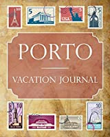 Porto Vacation Journal: Blank Lined Porto Travel Journal/Notebook/Diary Gift Idea for People Who Love to Travel