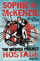 The Medusa Project: The Hostage by Sophie McKenzie(2013-02-12)