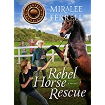 Rebel Horse Rescue: A Horse-Lovers' Adventure/Mystery (Horses and Friends Book 5)