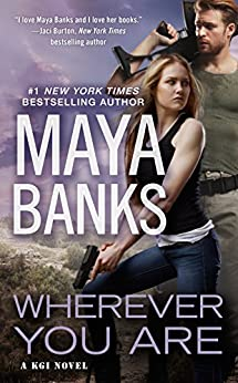 Wherever You Are (A KGI Novel) by [Banks, Maya]