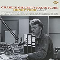 Charlie Gillett's Radio Picks: Honky Tonk Volume 2 by Various Artists (2014-02-01)