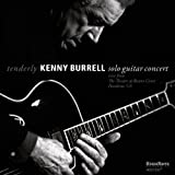 TENDERLY-SOLO GUITAR CONCERT [CD] / KENNY BURRELL (CD - 2011)