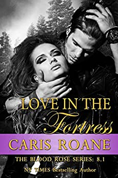 Love in the Fortress (The Blood Rose Series) by [Roane, Caris]