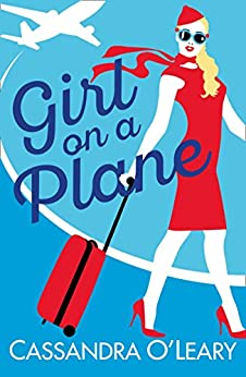 Girl on a Plane: A sexy, sassy, holiday read by [O'Leary, Cassandra]