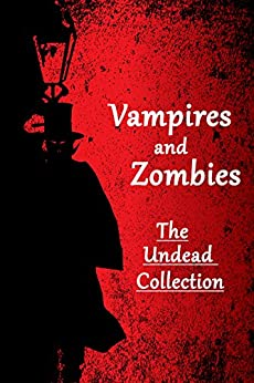 Vampires and Zombies: The Undead Collection by [Renfro, Anthony]