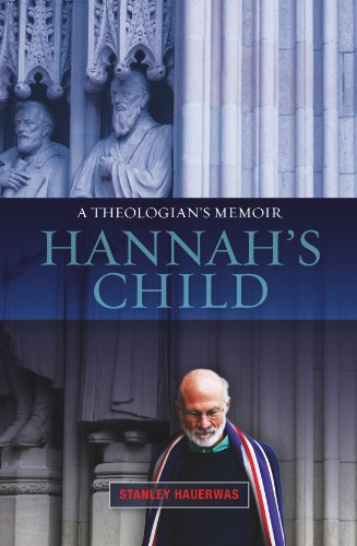 Hannah's Child: A Theologian's Memoir (English Edition)