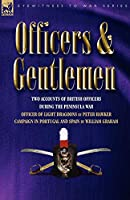 Officers & Gentlemen: Two Accounts of British Officers During the Peninsula War (Eyewitness to War)