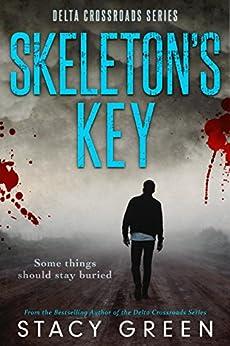 Skeleton's Key (Delta Crossroads Trilogy, Book 2) by [Green, Stacy]