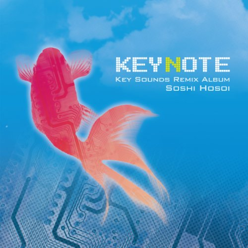 KEYNOTE -Key Sounds Remix Album- / Soshi Hosoi