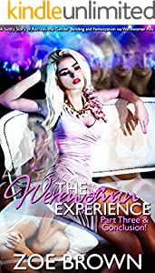 The 'Werewoman' Experience (Part Three & Conclusion): A Sultry Story of Recreational Gender Bending and Feminization via Werewoman Pills (The Werewoman Experience Book 3) (English Edition)
