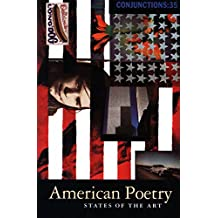 American Poetry: States of the Art (Conjunctions Book 35)