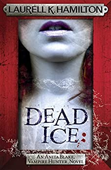 Dead Ice (Anita Blake Vampire Hunter) by [Hamilton, Laurell K.]