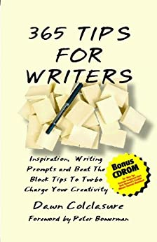 365 Tips for Writers: Inspiration, Writing Prompts and Beat the Block Tips... by [Colclasure, Dawn]