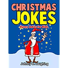 Christmas Jokes: Funny Christmas Jokes for Kids