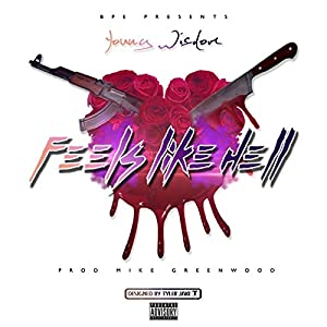Feels Like Hell [Explicit]