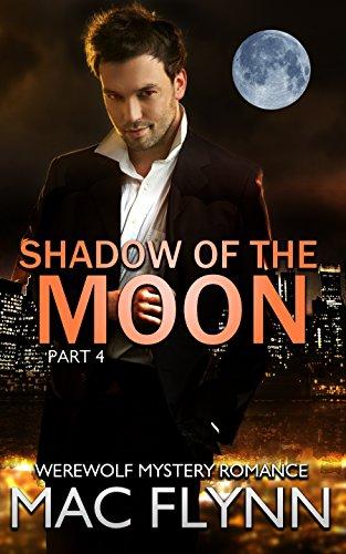 Download Shadow of the Moon #4 (Werewolf Shifter Romance) (English Edition) B011PIIRCS