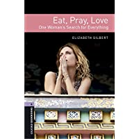 Oxford Bookworms Library 4 Eat Pray Love