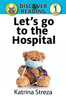 Let's Go to the Hospital: Level 1 Reader (Discover Reading) (English Edition)