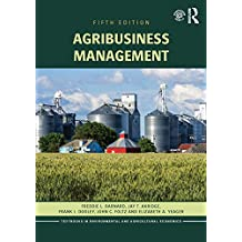 Agribusiness Management (Routledge Textbooks in Environmental and Agricultural Economics Book 14)