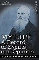 My Life: A Record of Events and Opinion