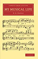 My Musical Life (Cambridge Library Collection - Music)