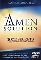 The Amen Solution: 10 Brain-Based Secrets to Being Thinner, Smarter & Happier