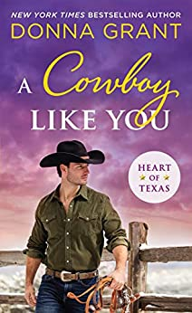 A Cowboy Like You (Heart of Texas Book 4) by [Grant, Donna]