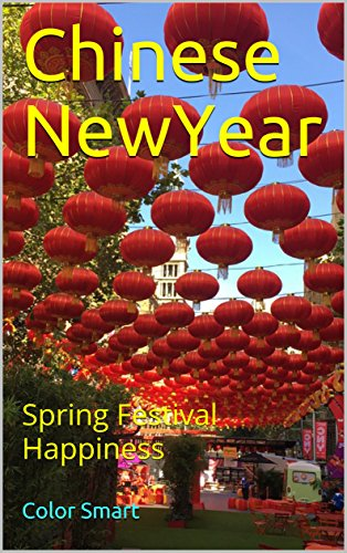 Chinese New Year: Spring Festival Happiness (English Edition)