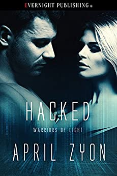 Hacked (Warriors of Light Book 5) by [Zyon, April]