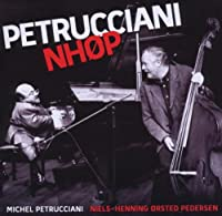 Michel Petrucciani and Niels-Henning Orsted Pedersen - 10th Anniversary (2CD)