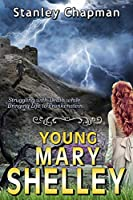 Young Mary Shelley: Struggling with Death while Bringing Life to Frankenstein